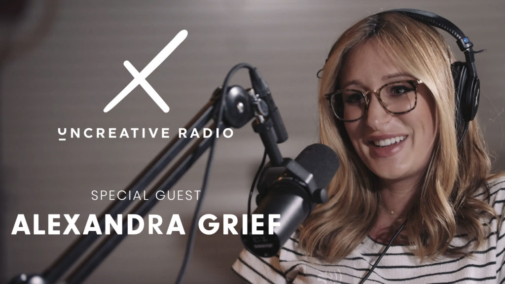uncreative radio with alexandra grief