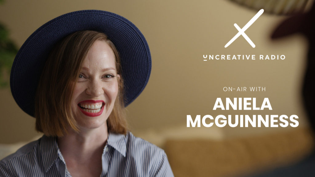 uncreative radio with aniela mcguinness