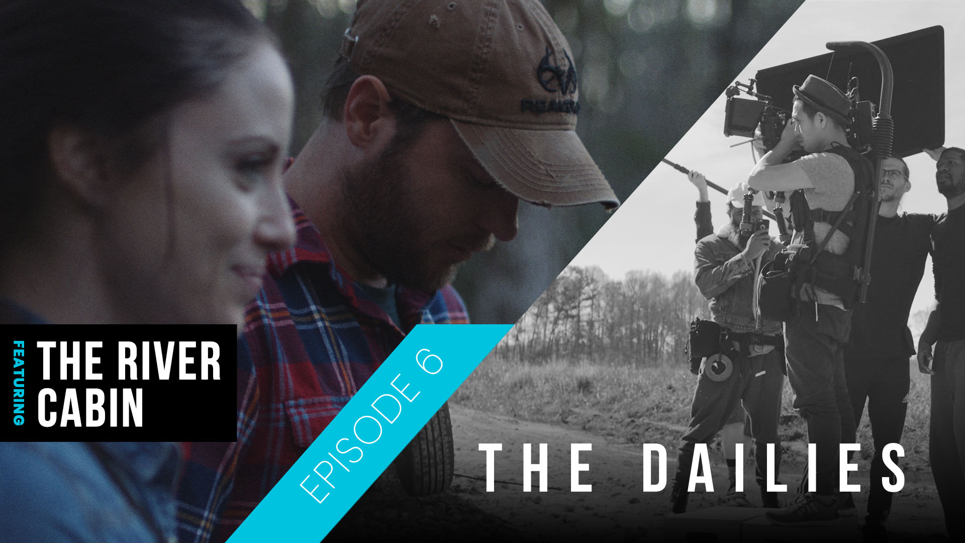 Dailies Episode 6 The River Cabin Film