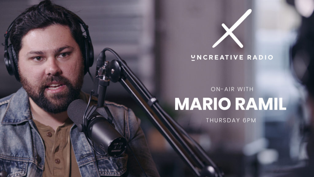 uncreative radio with mario ramil