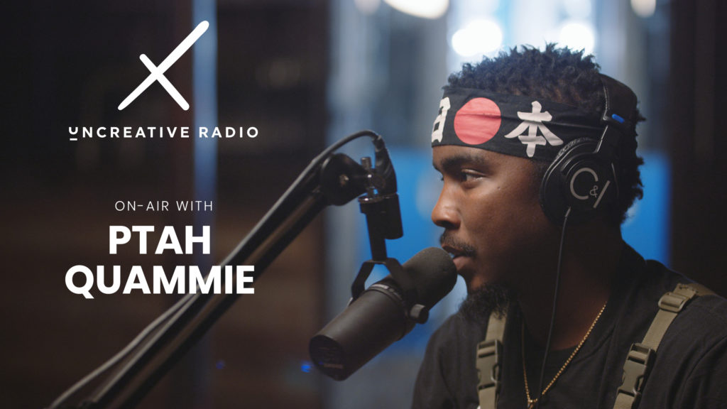 Uncreative Radio with Ptah Quammie