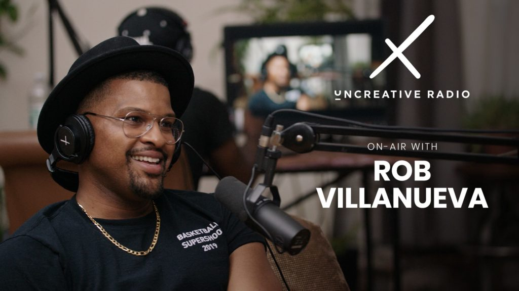 uncreative radio with rob villanueva