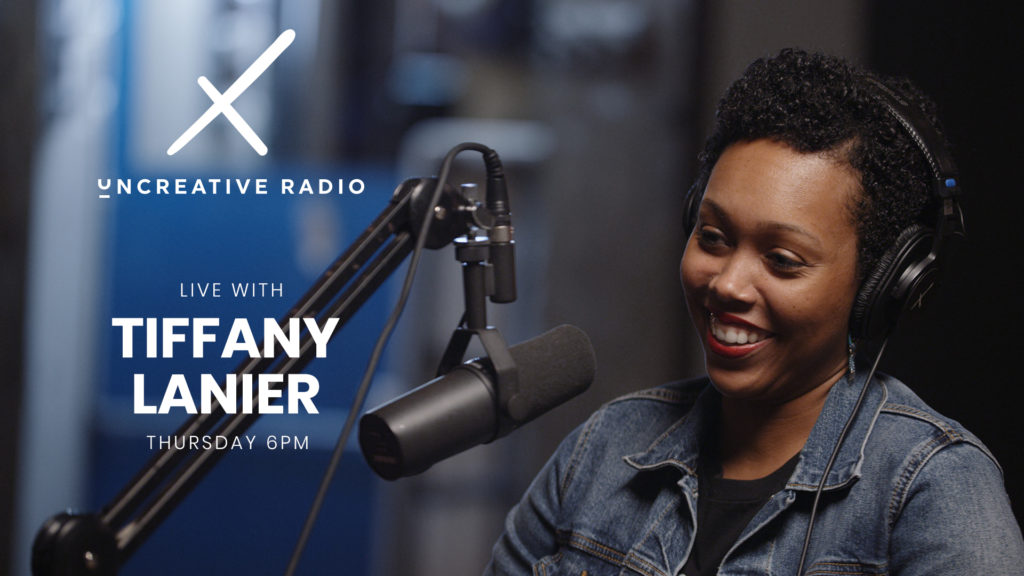 Season 2 of Uncreative Radio with Tiffany Lanier